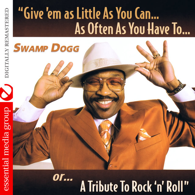 Give 'Em as Little as You Can… as Often as You Have To.. Or... A Tribute to Rock 'N' Roll (Digitally Remastered)