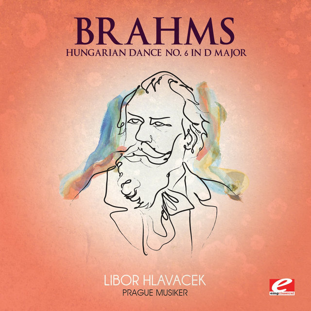 Brahms: Hungarian Dance No. 6 in D Major (Digitally Remastered)