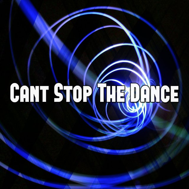 Cant Stop the Dance