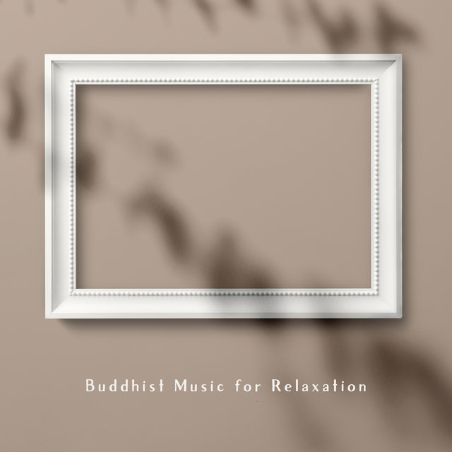 Buddhist Music for Relaxation: Special Hindu Chillout Compilation