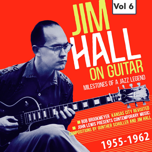 Milestones of a Jazz Legend - Jim Hall on Guitar Vol. 6