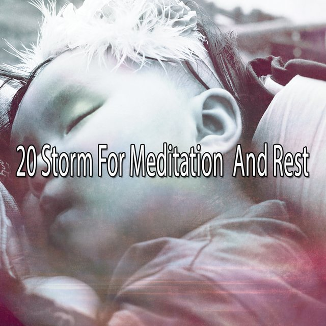 20 Storm for Meditation and Rest