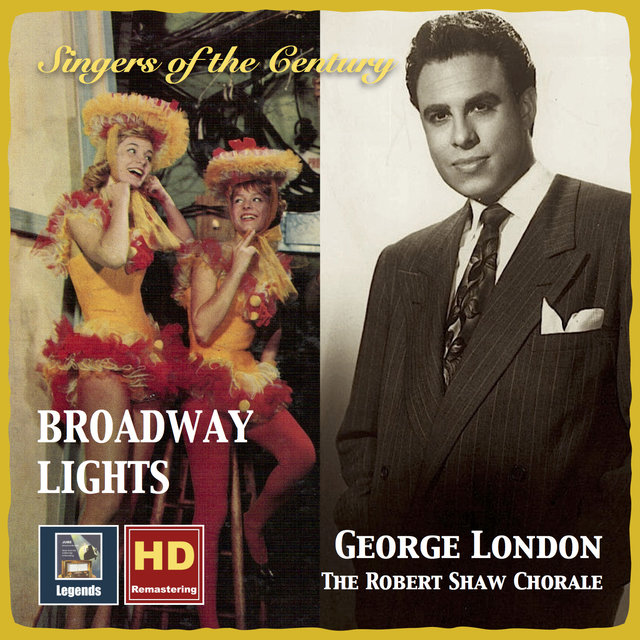 Singers of the Century: George London & The Robert Shaw Chorale – Broadway Lights (Remastered 2016)