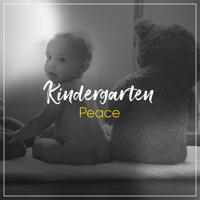 """ Comforting Kindergarten Peace """