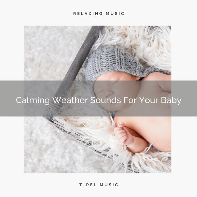 Calming Weather Sounds For Your Baby