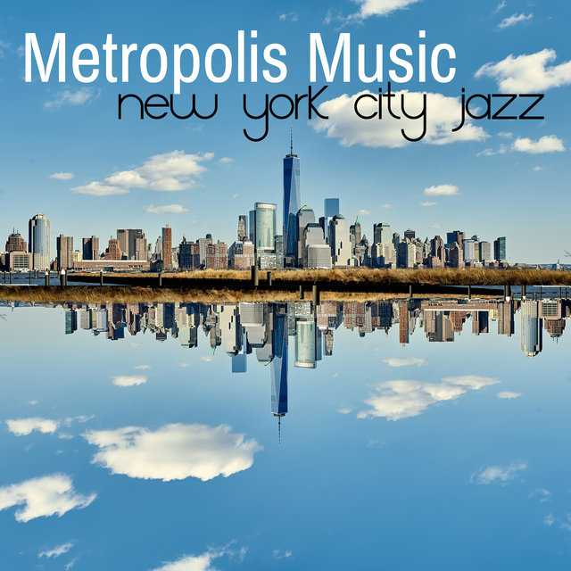 Metropolis Music: New York City Jazz