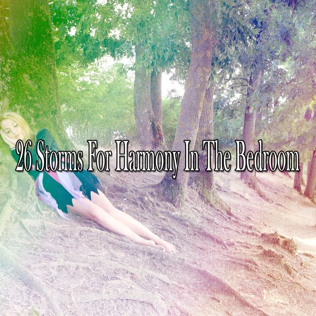26 Storms for Harmony in the Bedroom