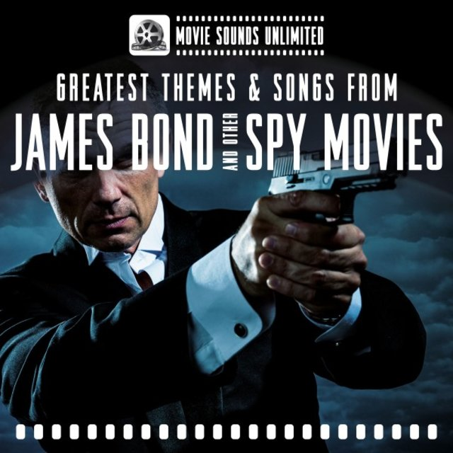 Greatest Themes & Songs from James Bond and Other Spy Movies