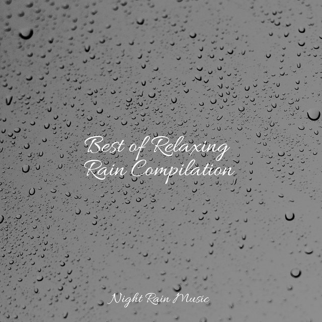 Best of Relaxing Rain Compilation