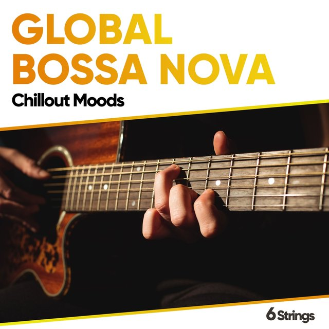 Global Bossa Nova Chillout Moods