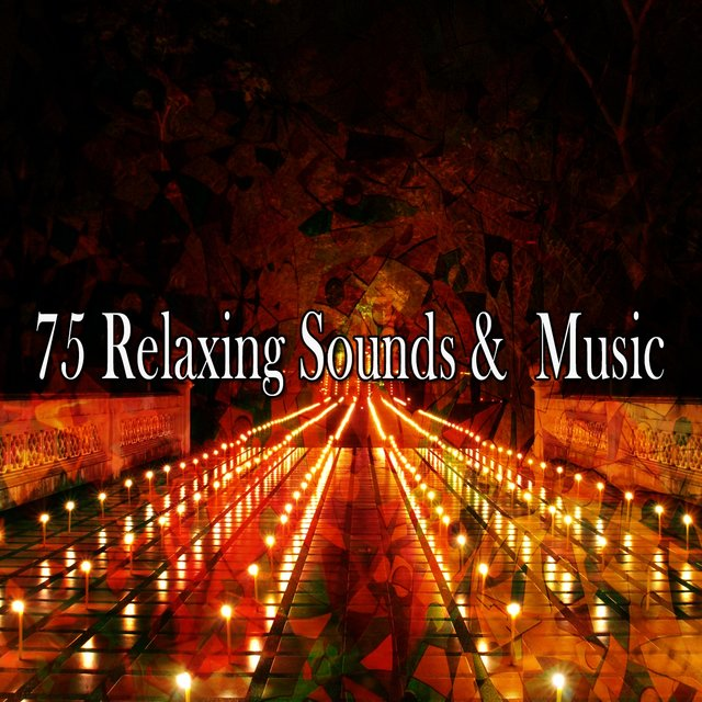 75 Relaxing Sounds & Music