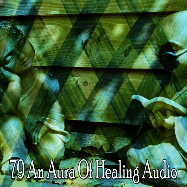 79 An Aura of Healing Audio