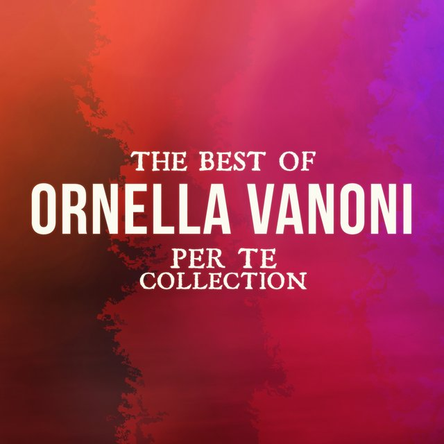 The Best Of Ornella Vanoni (Per te collection)