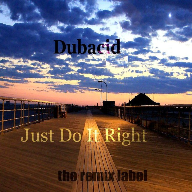 Just Do It Right (Deeptech Mix)