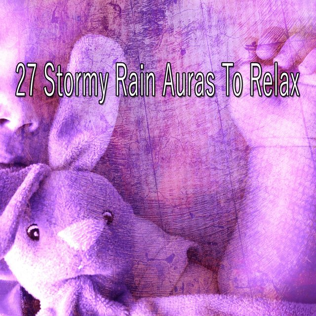 27 Stormy Rain Auras to Relax