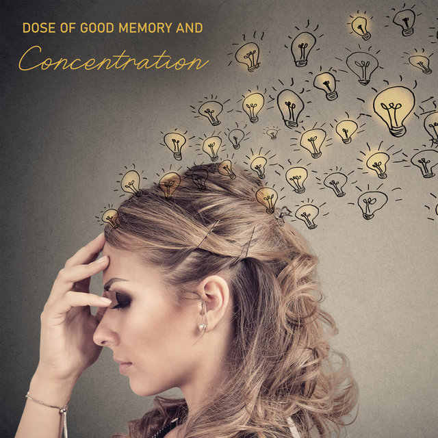 Dose of Good Memory and Concentration – Learning New Age Music 2020, Improve Your Learning Skills