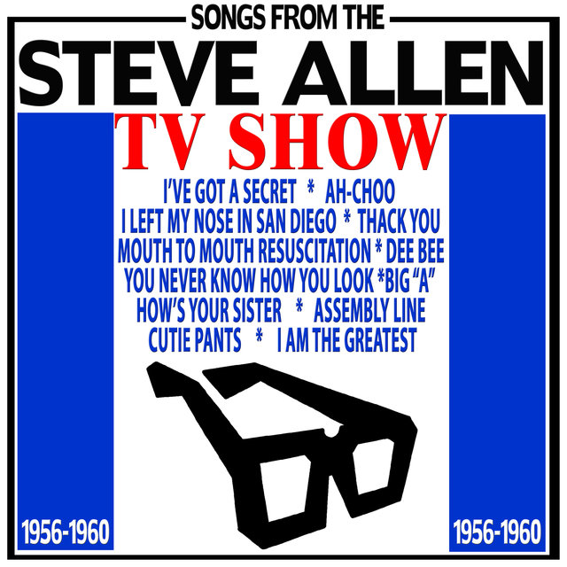 Songs from the Steve Allen TV Show 1956 - 1960