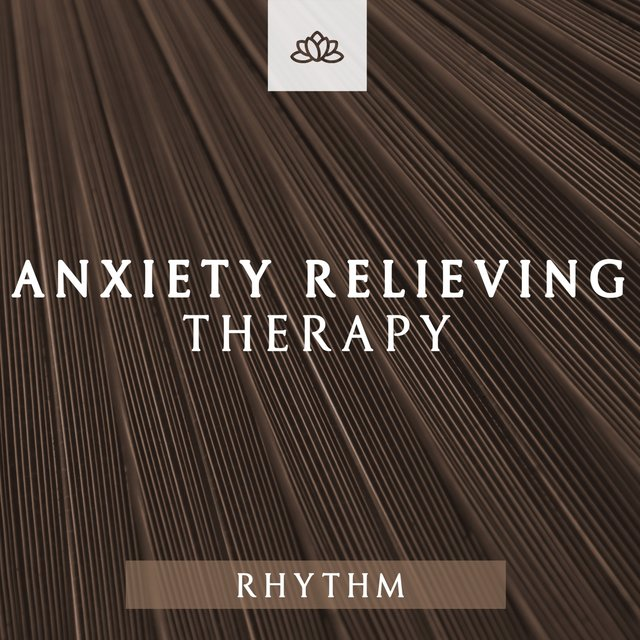 Anxiety Relieving Therapy Rhythm