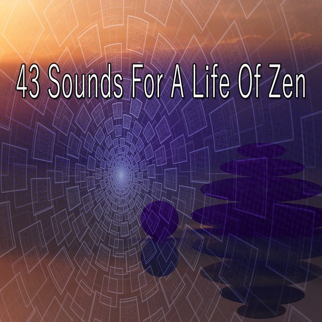 43 Sounds for a Life of Zen