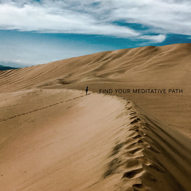 Find Your Meditative Path