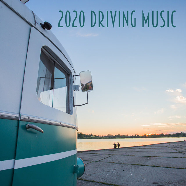 2020 Driving Music - Road Trip, Chill Electronic Deep Vibes, Travel, Rest, Holiday, Night Race Mix