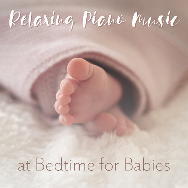 Relaxing Piano Music at Bedtime for Babies
