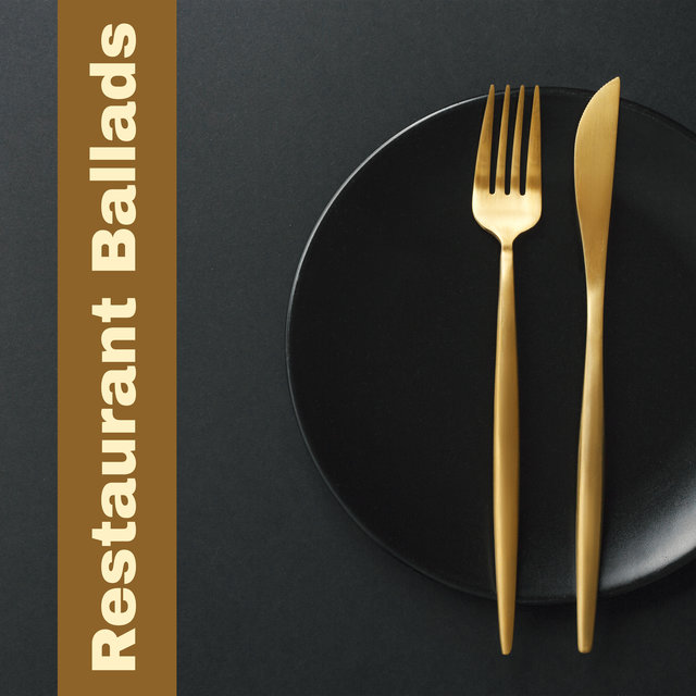 Restaurant Ballads: Gentle Jazz Pieces creating a Unique and Exclusive Atmosphere of the Restaurant