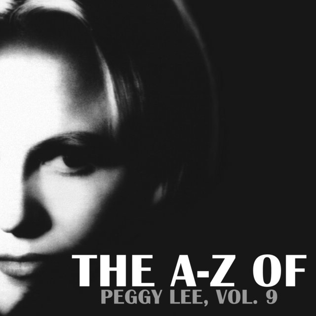 The A-Z of Peggy Lee, Vol. 9