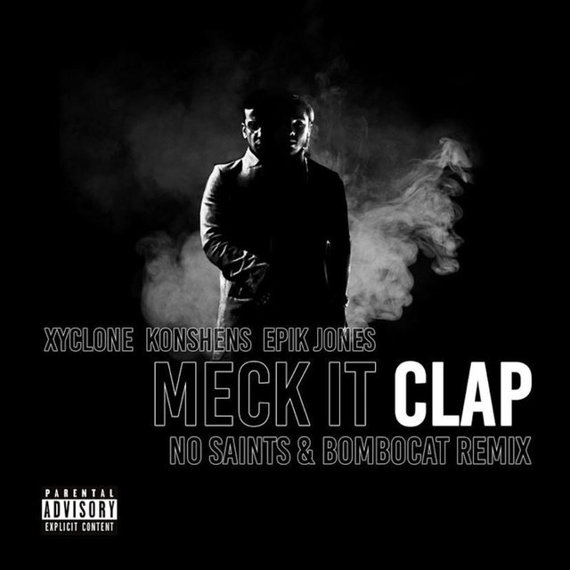 Meck It Clap (No Saints & Bombocat Remix)