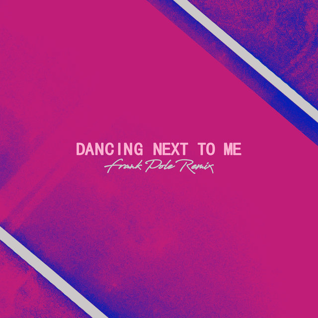Dancing Next To Me (Frank Pole Remix)