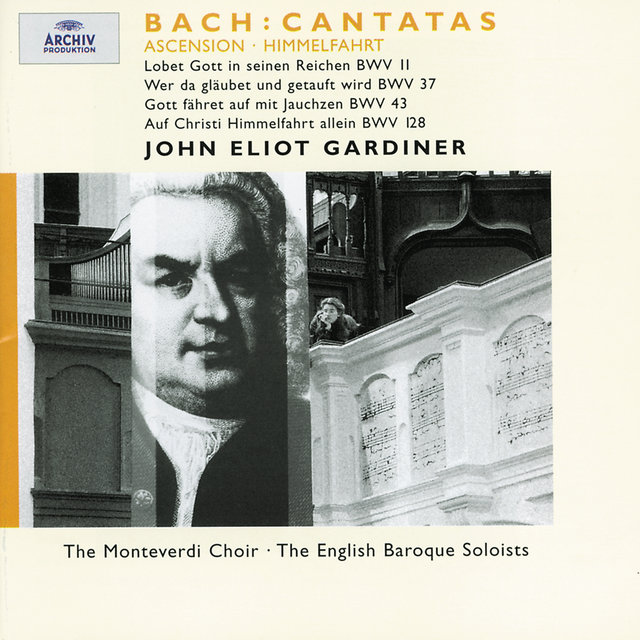 Bach: Ascension Cantatas BWV 11, 37, 43 & 128