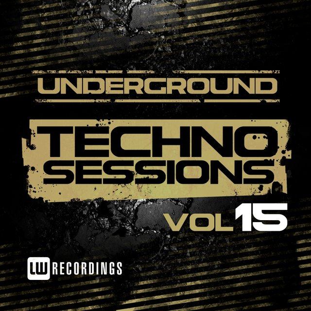 Underground Techno Sessions, Vol. 15