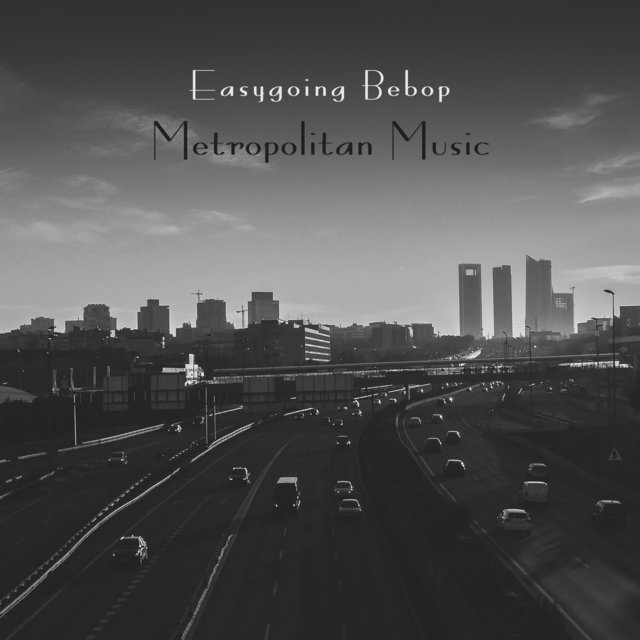 Easygoing Bebop Jazz: Energetic Rhytms of a Busy Cities, Crazy Jazz Improvisations, Cool Metropolitan Background Music (Coffee House, Bar)