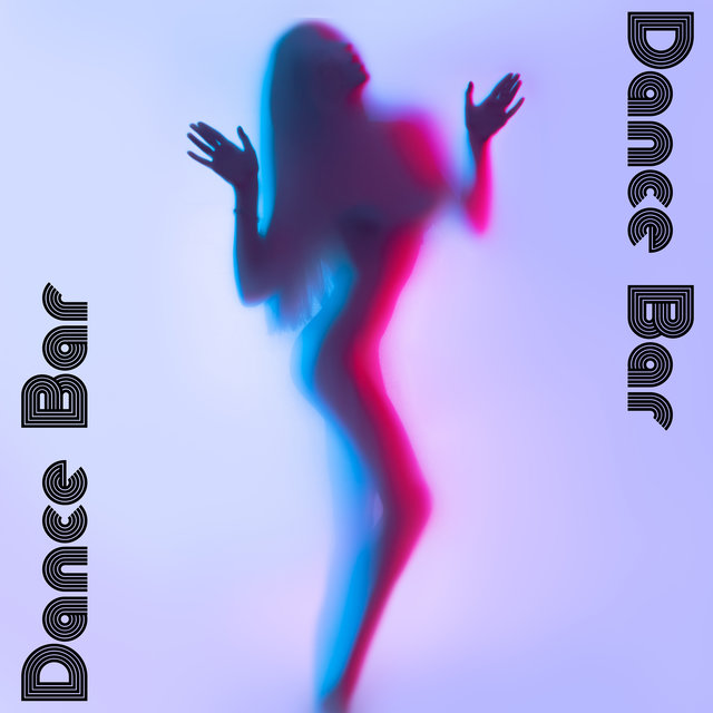 Dance Bar: Sexy, Erotic and Sensual Music 2021
