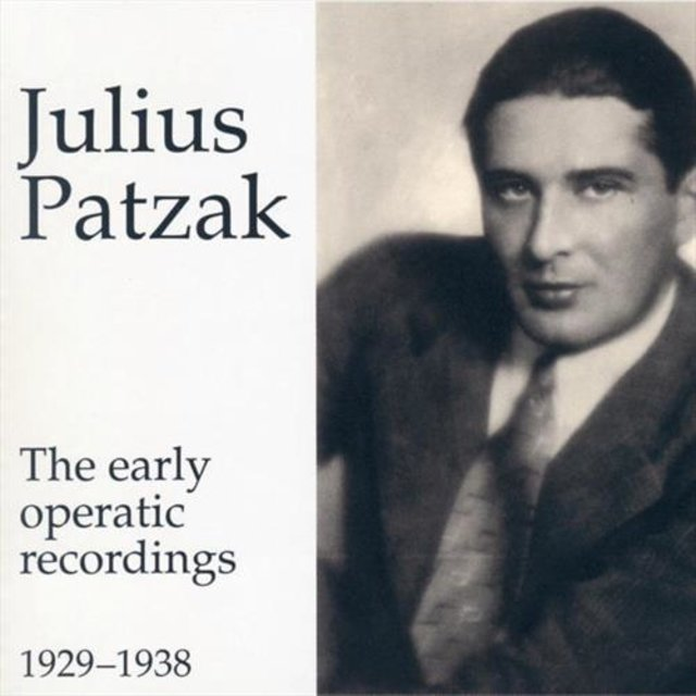 Julius Patzak - The Early Operatic Recordings