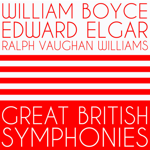 William Boyce, Edward Elgar, Ralph Vaughan Williams: Great British Symphonies