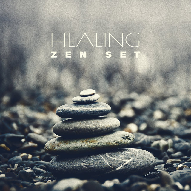 Healing Zen Set: Soothing Music with Deeply Relaxing and Anti-stress Properties for Massage, Meditation Practice, Restful Sleep, Chillout, Yoga Exercises