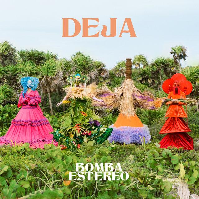 Cover art for album Deja by Bomba Estéreo