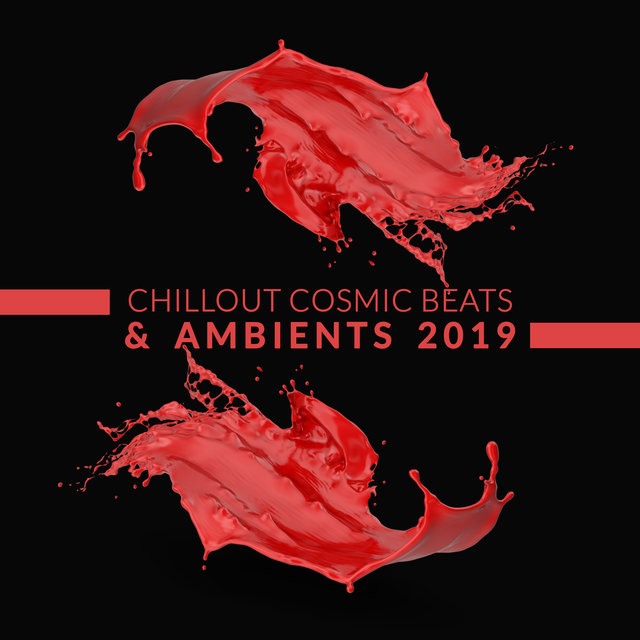 Chillout Cosmic Beats & Ambients 2019