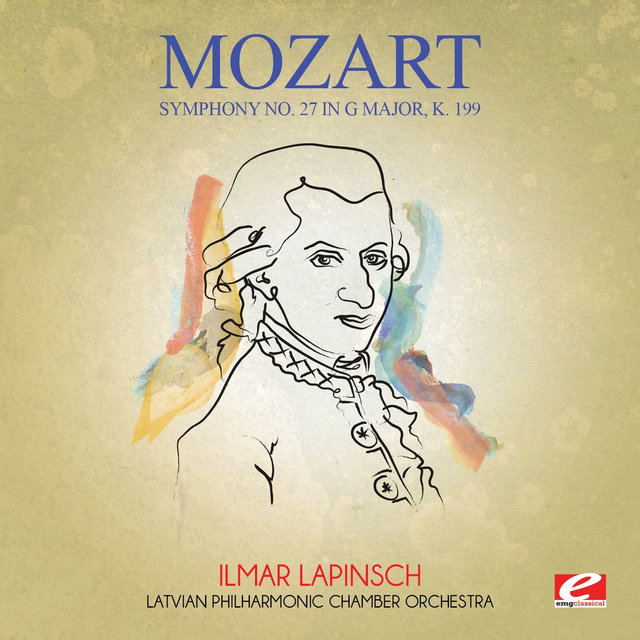 Mozart: Symphony No. 27 in G Major, K. 199 (Digitally Remastered)