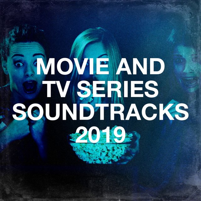 Movie and Tv Series Soundtracks 2019