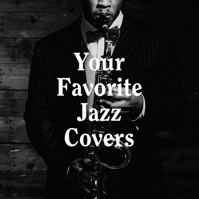 Your Favorite Jazz Covers