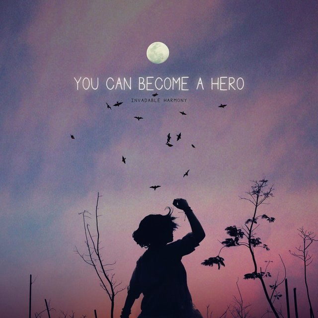You Can Become a Hero