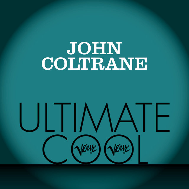 John Coltrane: Verve Ultimate Cool