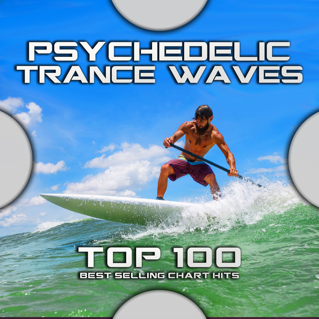 Psychedelic Trance Waves Top 100 Best Selling Chart Hits