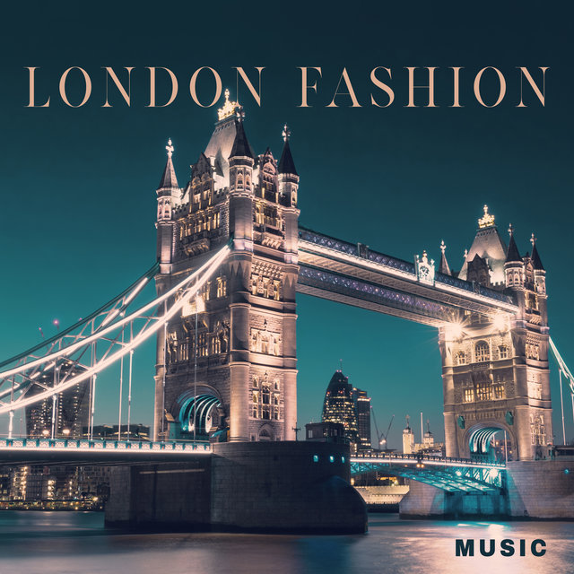 London Fashion Music: Runway Music 2020, Fashion Deep Vibes, Best Songs for Fashion Week