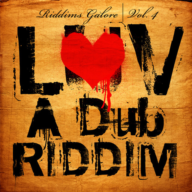 Luv a Dub Riddim (Riddims Galore Vol. 4)