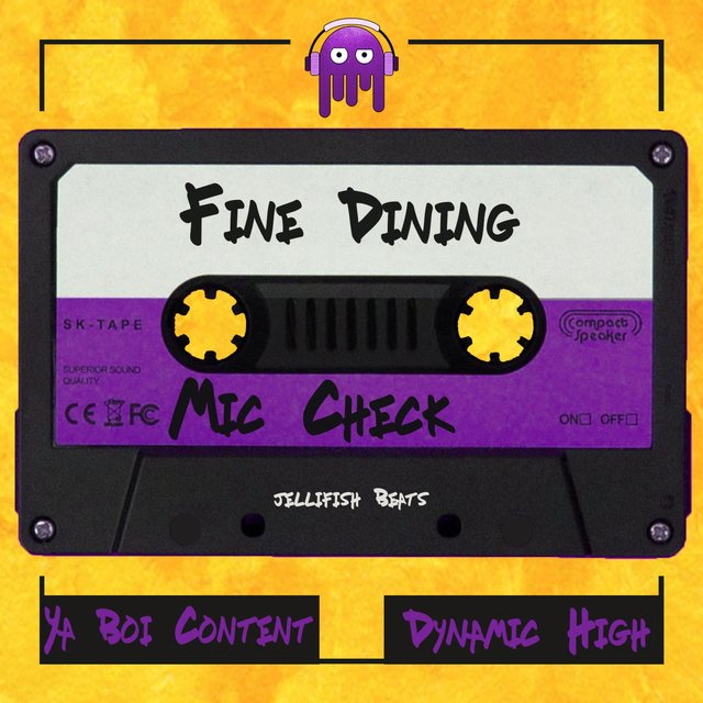 Fine Dining (Mic Check) [feat. Ya Boi Content & Dynamic High]