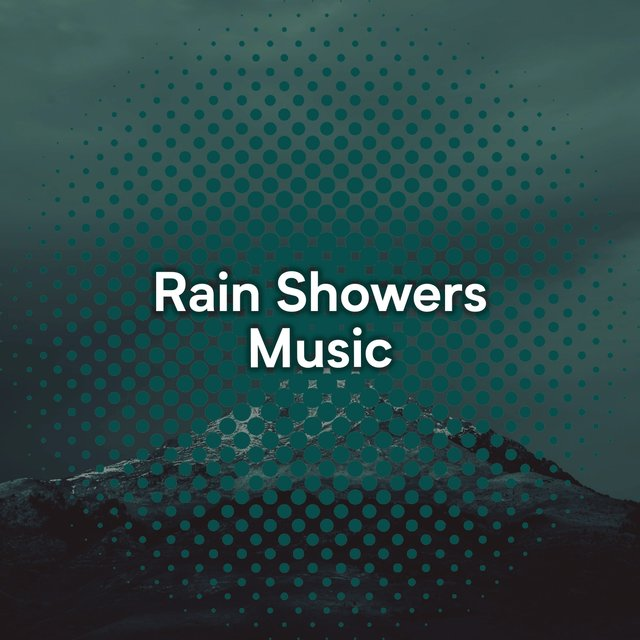 """ Tranquil Rain Showers & Water Music """