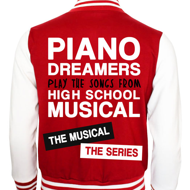 Piano Dreamers Play the Songs from High School Musical: The Musical: The Series